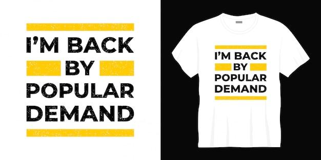 Je suis de retour par la conception de t-shirt de typographie de la demande populaire