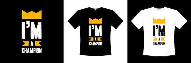 Je suis un t-shirt de typographie champion