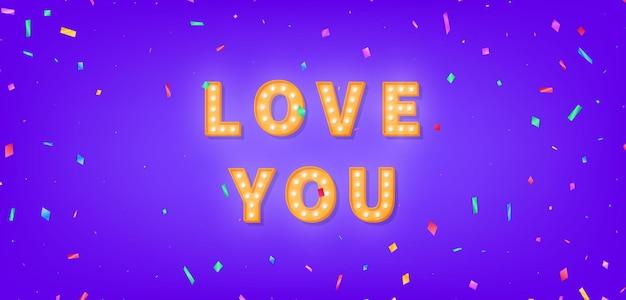 Je t'aime carte de voeux. texte de chapiteau d'amour avec des confettis colorés.