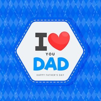 Je t'aime papa étiquette de message sur losange bleu