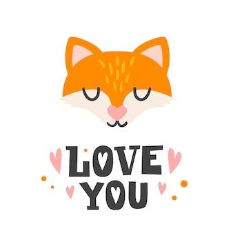 Je t'aime. tête de renard et citation dessinée à la main romantique.