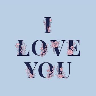 Je t'aime typographie florale