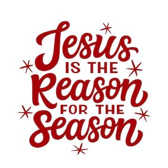 Jésus est la raison du lettrage de la saison