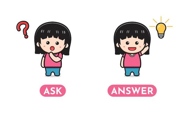 Joli opposé demander et répondre, antonyme de mots pour l'illustration de l'icône de dessin animé pour enfants. concevoir un style cartoon plat isolé