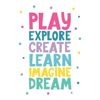 Jouer, explorer, créer, apprendre, imaginer, rêver, écrire des identifiants de lettrage impressions murales