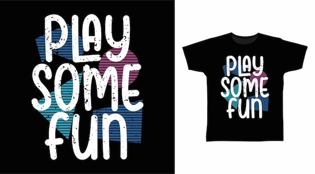Jouez à un concept de conception de t-shirts de typographie amusante