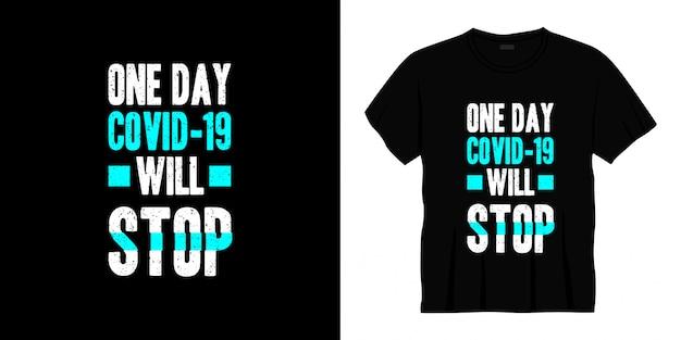 Un jour, covid-19 arrêtera la conception de t-shirts typographiques.