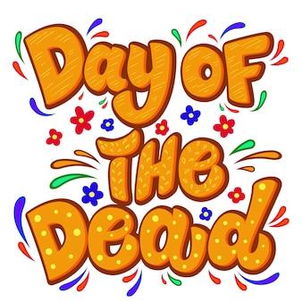 Le jour des morts. phrase de lettrage avec un décor fleuri. élément pour affiche, carte, t-shirt, emblème, signe. illustration