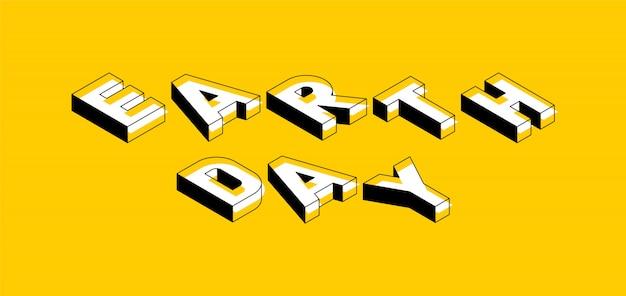 Jour de la terre de lettrage isométrique