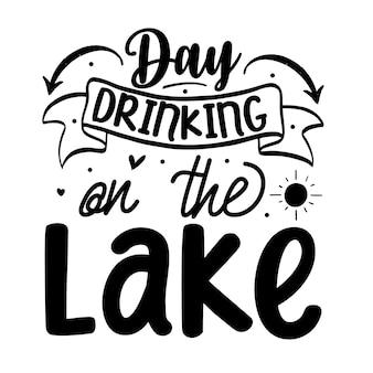 Journée à boire sur le lac typographie modèle de devis de conception de vecteur premium
