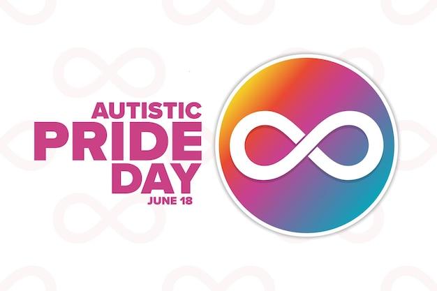 Journée de la fierté autiste. 18 juin. concept de vacances. modèle d'arrière-plan, bannière, carte, affiche avec inscription de texte. illustration vectorielle eps10.