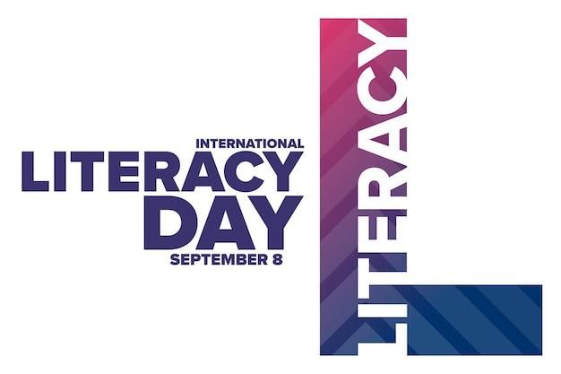 Journée internationale de l'alphabétisation. 8 septembre. concept de vacances. modèle d'arrière-plan, bannière, carte, affiche avec inscription de texte. illustration vectorielle eps10.