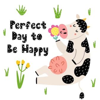 Journée parfaite pour être une carte heureuse avec une vache drôle. jolie vache reniflant un imprimé de fleurs pour les enfants. illustration