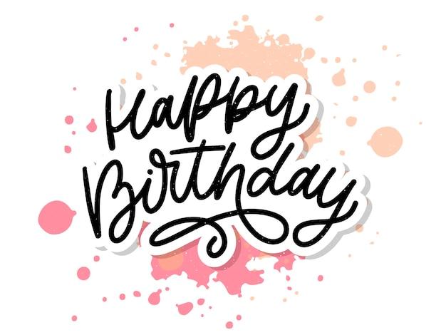 Joyeux anniversaire lettrage calligraphie brosse typographie texte illustration