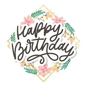 Joyeux anniversaire lettrage calligraphie slogan fleurs texte illustration