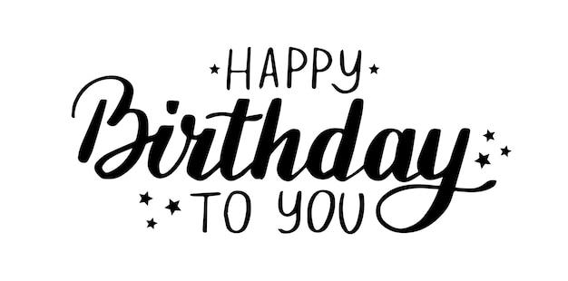 Joyeux anniversaire lettrage manuscrit pour carte lettre dessinée à la main pour cartes ou affiche