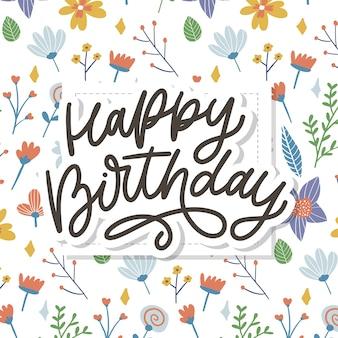 Joyeux anniversaire lettrage slogan de calligraphie fleurs texte illustration