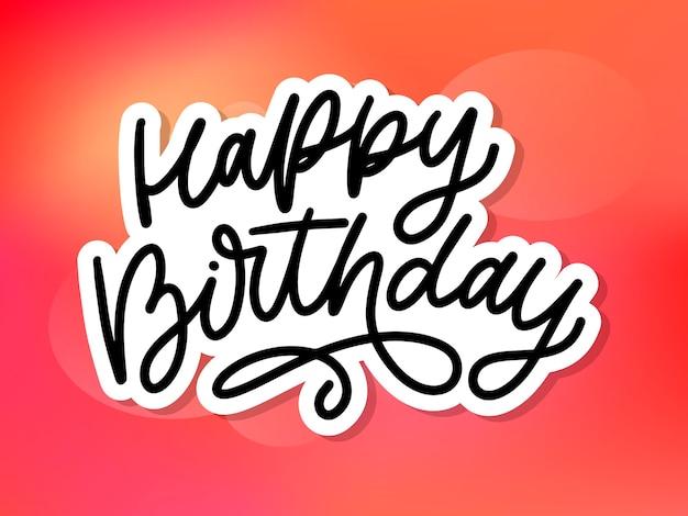 Joyeux anniversaire lettrage texte de brosse de calligraphie