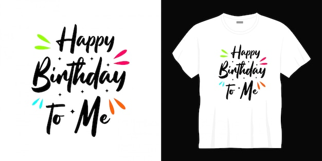Joyeux anniversaire à moi conception de t-shirt typographie