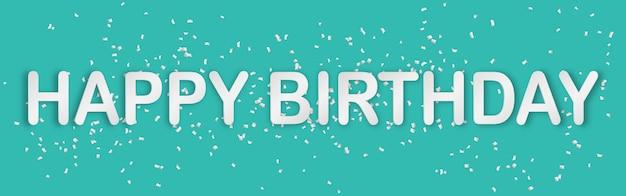 Joyeux anniversaire typographie papier art style bannière fond vert avec des confettis de papier
