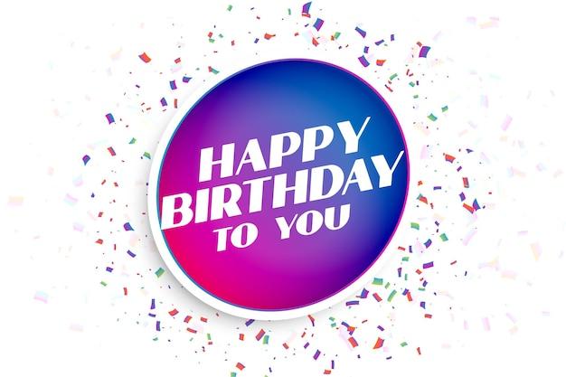 Joyeux anniversaire à vous salutation avec éclat de confettis