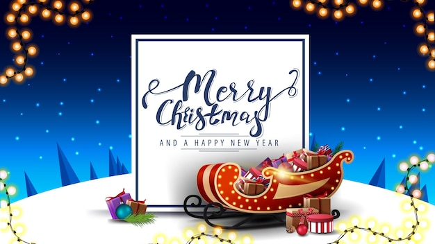 Joyeux noël et bonne année, carte postale bleue avec guirlande, traîneau de santa avec des cadeaux et paysage d'hiver