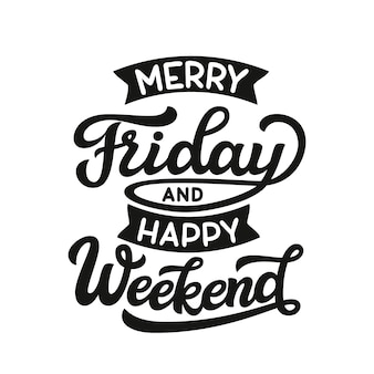 Joyeux vendredi et bonne fin de semaine