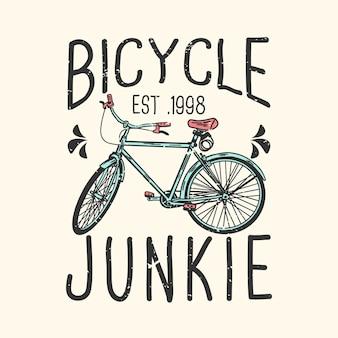 Junkie de vélo de typographie de slogan de conception de tshirt avec l'illustration de cru de vélo