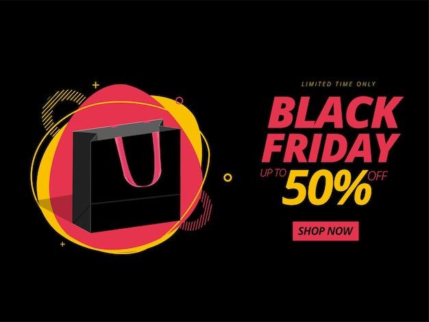 Jusqu'à 50% de réduction pour la conception d'une bannière ou d'une affiche de vente black friday avec un sac à provisions.