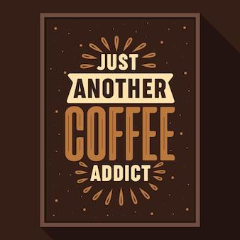 Juste un autre accro au café