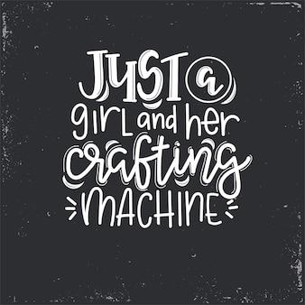 Juste une fille et son lettrage de machine d'artisanat, citation de motivation