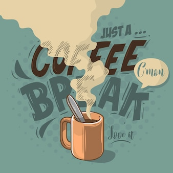 Juste une pause café étiquette de motivation cool cartoon comic design