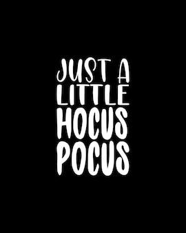Juste un peu de pocus. typographie dessinée à la main