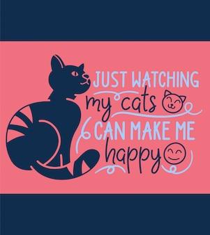 Juste regarder mes chats peut me rendre heureux