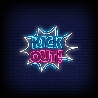 Kick out neon signs style texte