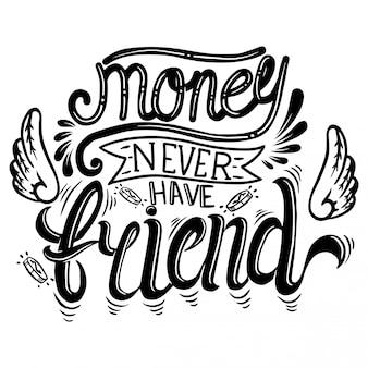 L'argent n'a jamais d'ami