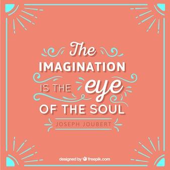 L'imagination est l'œil de l'âme