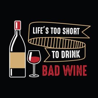 La vie est trop courte, Wine Funny Quote and Saying