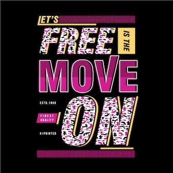Laisse libre est le mouvement sur la conception graphique t-shirt