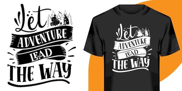 Laissez L'aventure Montrer La Voie à La Conception De Tshirt Vecteur Premium