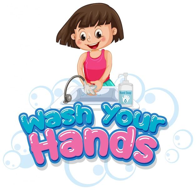 Lavez votre conception d'affiche de mains avec une fille se lavant les mains