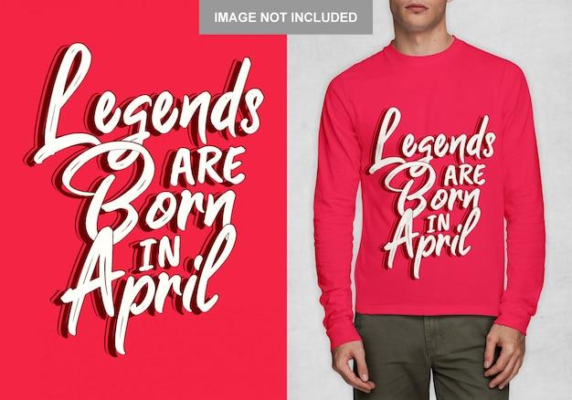 Les légendes naissent en avril. typographie design pour t-shirt