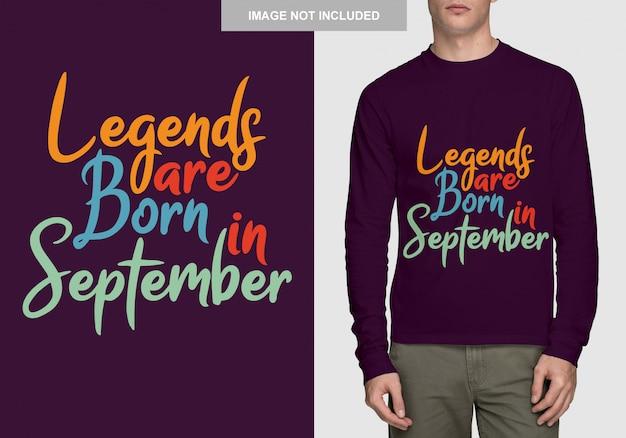 Les légendes naissent en septembre. conception de typographie pour t-shirt