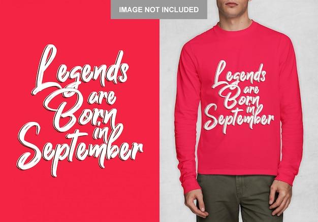 Les légendes naissent en septembre. typographie design pour t-shirt