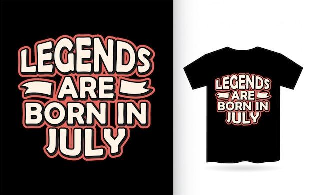 Les légendes sont nées en juillet lettrage design pour t-shirt