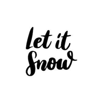 Let it snow lettrage. illustration vectorielle de la calligraphie au pinceau.