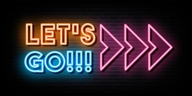 Let's go logo néon enseigne au néon et symbole