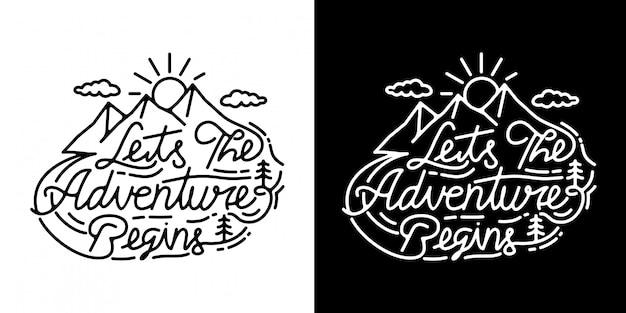 Lets the adventura begins lettering monoline