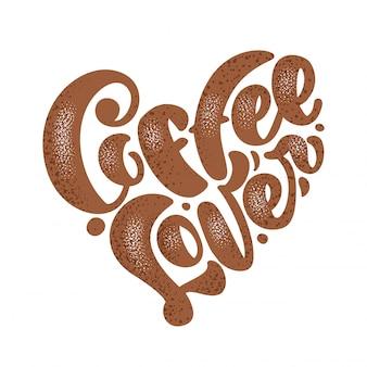 Lettrage d'amant de café dessiné à la main en forme de coeur