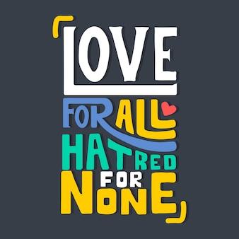 Lettrage: amour pour tous, haine pour aucun